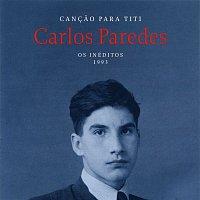 Carlos Paredes – Cancao Para Titi (Os Inéditos - 1993)