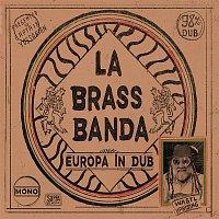 LaBrassBanda – Europa - in Dub