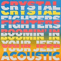 Crystal Fighters – Boomin' In Your Jeep (Acoustic)