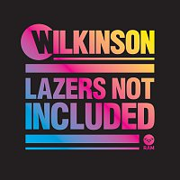 Wilkinson – Lazers Not Included [Extended Edition]