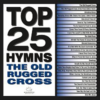 Různí interpreti – Top 25 Hymns: The Old Rugged Cross