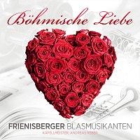 Frienisberger Blasmusikanten – Bohmische Liebe