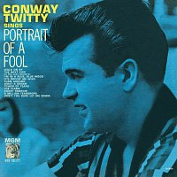 Conway Twitty – Portrait Of A Fool
