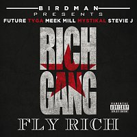 Rich Gang, Stevie J, Future, Tyga, Meek Mill, Mystikal – Fly Rich