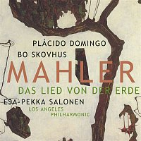 Esa-Pekka Salonen, Gustav Mahler, Bo Skovhus, Los Angeles Philharmonic, Los Angeles Philharmonic Orchestra – Mahler:  Das Lied von der Erde