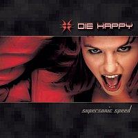 Die Happy – Supersonic Speed