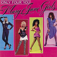 Mary Jane Girls – Only Four You