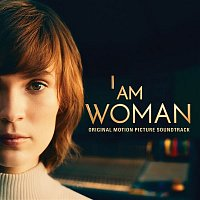 Chelsea Cullen – I Am Woman (Original Motion Picture Soundtrack) (Inspired by the story of Helen Reddy)