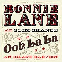 Ronnie Lane's Slim Chance – Ooh La La: An Island Harvest
