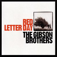 Gibson Brothers – Red Letter Day