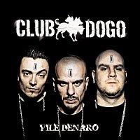Club Dogo – Vile Denaro