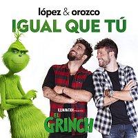 """Pablo López, Antonio Orozco – Igual Que Tú [Canción Original De La Película """"El Grinch""""]"""