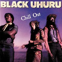 Black Uhuru – Chill Out