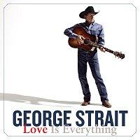 George Strait – Love Is Everything