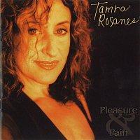 Tamra Rosanes – Pleasure & Pain