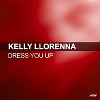 Kelly Llorenna – Dress You Up