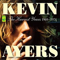Kevin Ayers – The Harvest Years 1969-1974