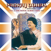 Pankaj Udhas – Live At The Royal Albert Hall  Vol. 1