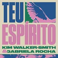 Kim Walker-Smith, Gabriela Rocha – Teu Espírito