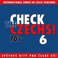 Různí interpreti – Check The Czechs! 70. léta - zahraniční songy v domácích verzích 6