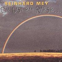 Reinhard Mey – Du Bist Ein Riese...