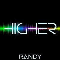 Randy – Higher