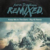 Anna Ternheim – Keep Me In The Dark [Rig 45 Remix]