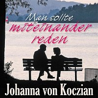 Johanna von Koczian – Man sollte miteinander reden