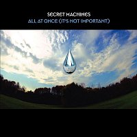 Secret Machines – All At Once [It's Not Important]