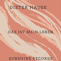 Dieter Hause – Das ist mein Leben