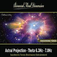 Binaural Mind Dimension – Astral Projection - Theta 6.3Hz - 7.0Hz: Isochronic Tones Brainwave Entrainment