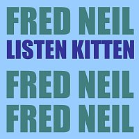 Fred Neil – Listen Kitten