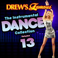 The Hit Crew – Drew's Famous The Instrumental Dance Collection [Vol. 13]