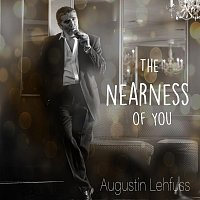 Augustin Lehfuss – The Nearness Of You