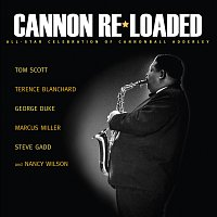 Tom Scott, Terence Blanchard, George Duke, Marcus Miller, Steve Gadd – Cannon Re-Loaded: An All-Star Celebration Of Cannonball Adderley