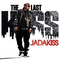 Jadakiss – The Last Kiss [Exclusive Edition (Edited)]