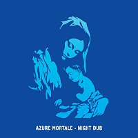 Azure Mortal – Night Dub