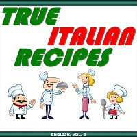Michele Giussani – True Italian Recipes, English, Vol. 8 (Live)