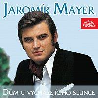 Jaromír Mayer – Dům u vycházejícího slunce