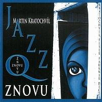 Martin Kratochvíl, Jazz Q – Znovu