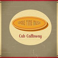 Cab Calloway – Spare Time Music