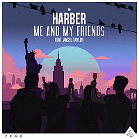 HARBER, Angel Taylor – Me And My Friends (feat. Angel Taylor)
