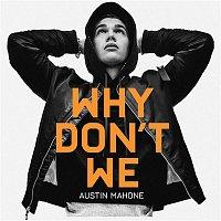 Austin Mahone – Why Don't We