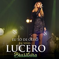 Lucero – Eu To De Olho [En Vivo]