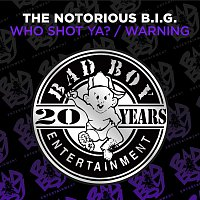 Notorious B.I.G. – Who Shot Ya? / Warning