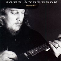 John Anderson – Greatest Hits