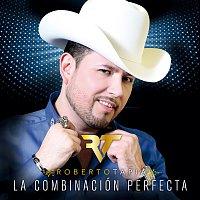 Roberto Tapia – La Combinación Perfecta