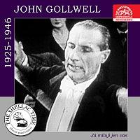 Historie psaná šelakem - John Gollwell: Já miluji jen vás