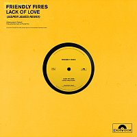 Friendly Fires – Lack Of Love [Jasper James Remixes]