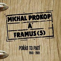 Michal Prokop, Framus Five – Pořád to platí 1968-1989